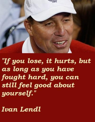 Ivan Lendl's quote #2
