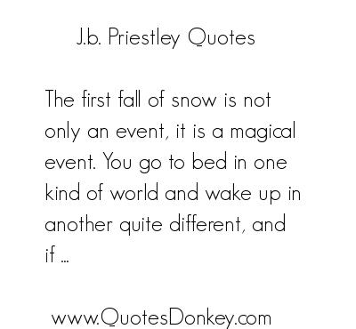 J. B. Priestley's quote #2
