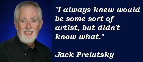 Jack Prelutsky's quote #6