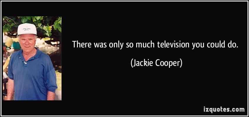 Jackie Cooper's quote #4