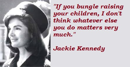 Jackie Kennedy's quote #7