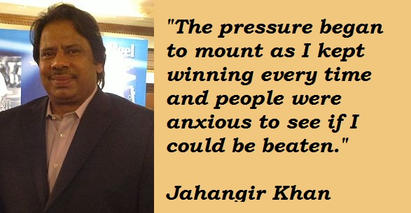 Jahangir Khan's quote #6