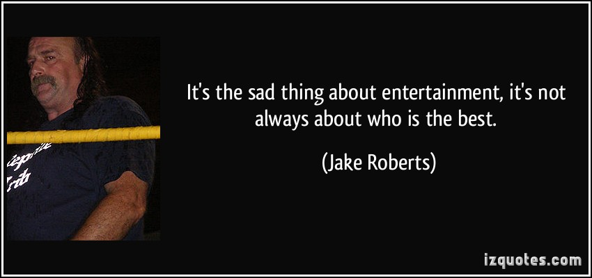 Jake Roberts's quote #2