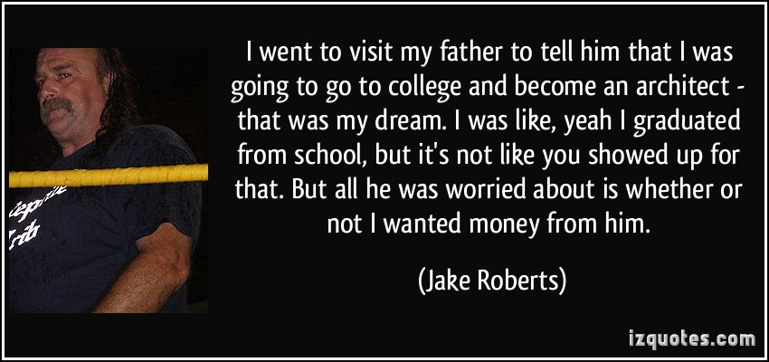 Jake Roberts's quote #4