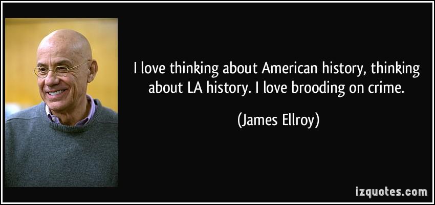James Ellroy's quote #3