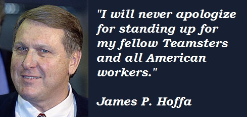 James P. Hoffa's quote #8