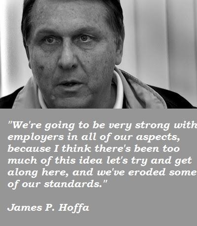 James P. Hoffa's quote #1