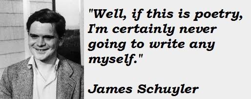 James Schuyler's quote #4