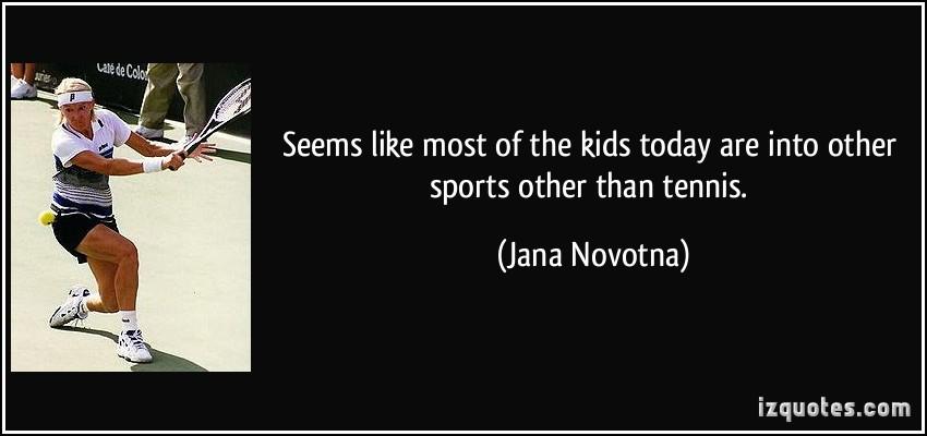 Jana Novotna's quote #1