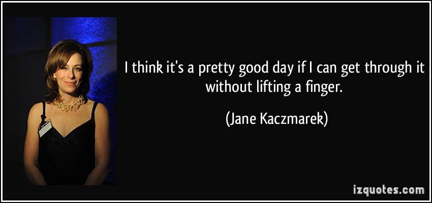 Jane Kaczmarek's quote #3