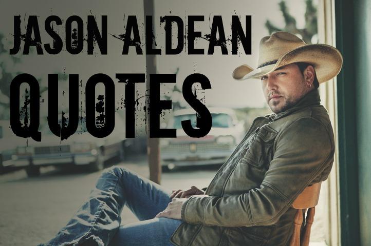 Jason Aldean's quote #4