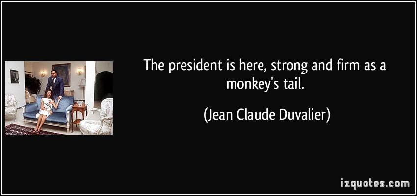 Jean Claude Duvalier's quote #1