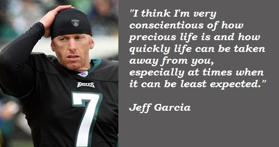 Jeff Garcia's quote #6