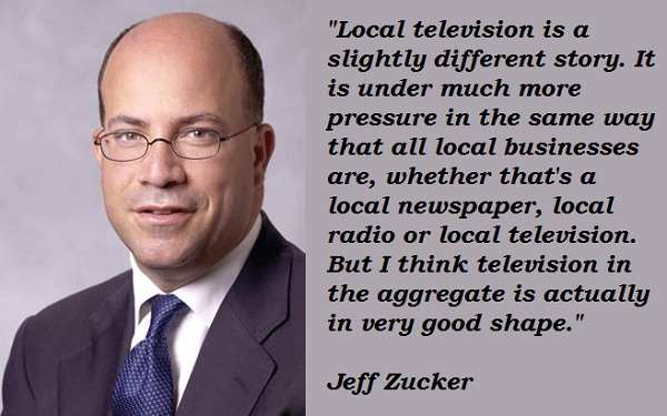 Jeff Zucker's quote #4