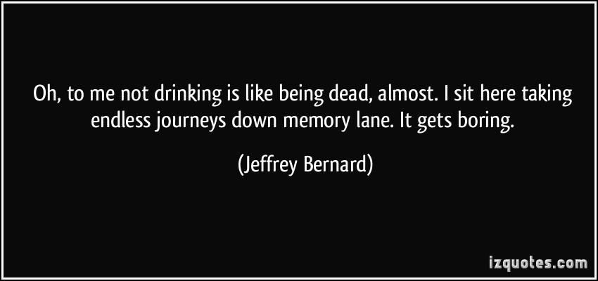 Jeffrey Bernard's quote #2