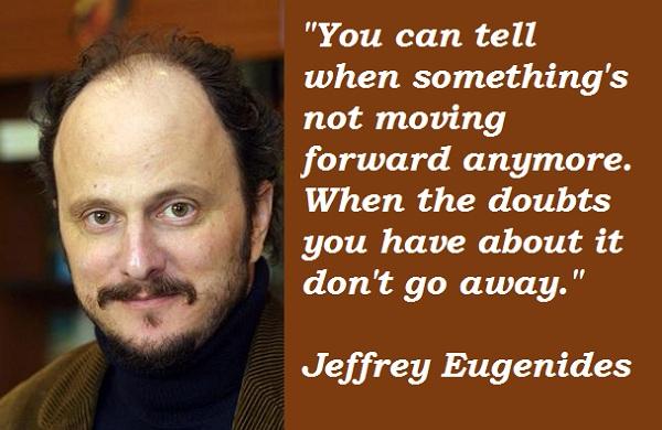 Jeffrey Eugenides's quote #3