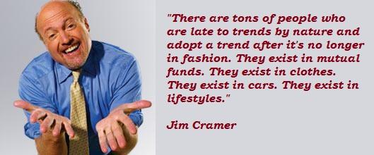 Jim Cramer's quote #1