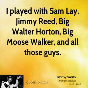 Jimmy Reed's quote #1
