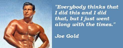 Joe Gold's quote #5