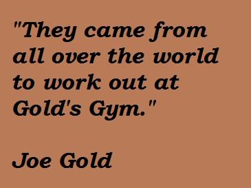 Joe Gold's quote #7