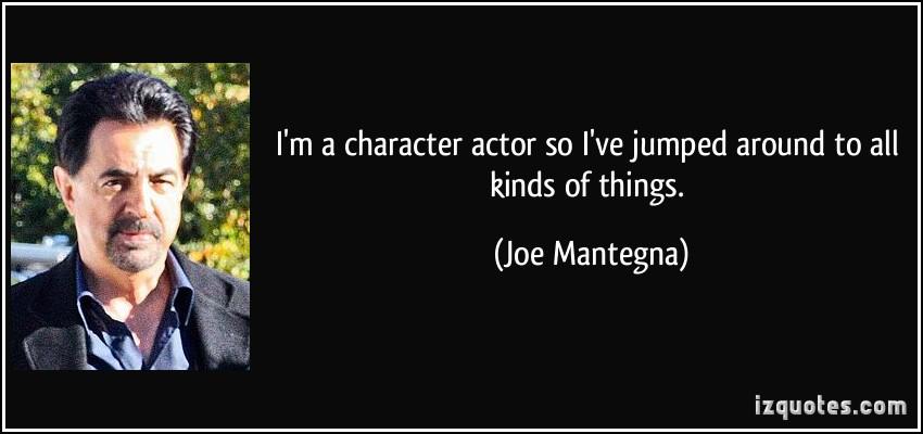 Joe Mantegna's quote #6