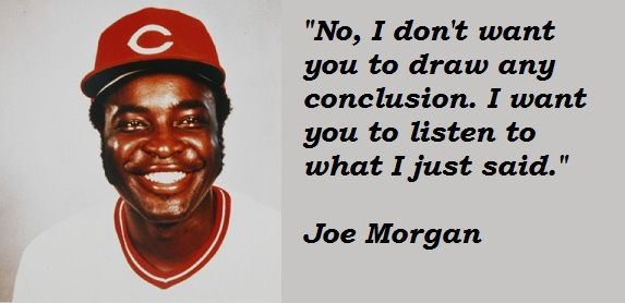 Joe Morgan's quote #4