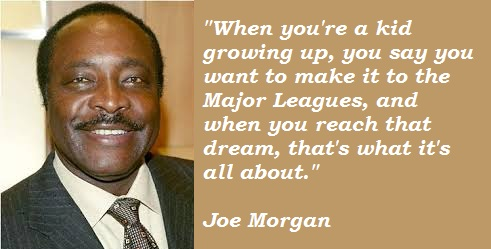 Joe Morgan's quote #2