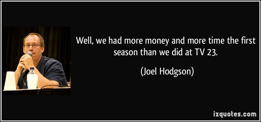 Joel Hodgson's quote #4