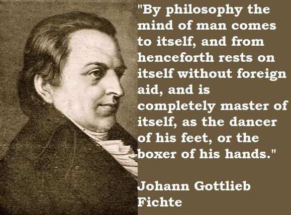 Johann Gottlieb Fichte's quote #1