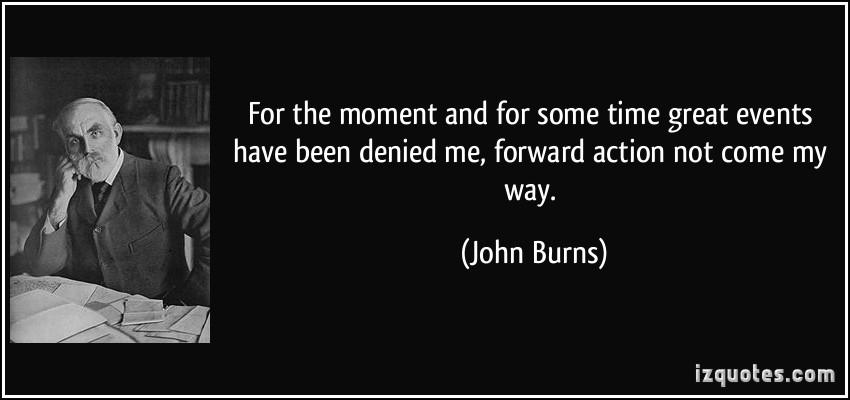 John Burns's quote #1