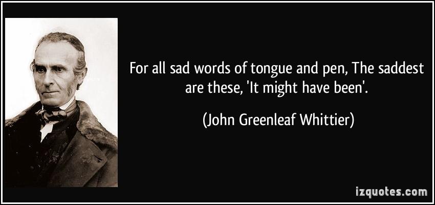 John Greenleaf Whittier's quote #8