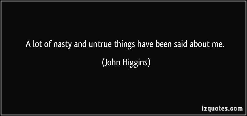 John Higgins's quote #3