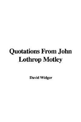 John Lothrop Motley's quote #1