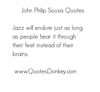 John Philip Sousa's quote #1