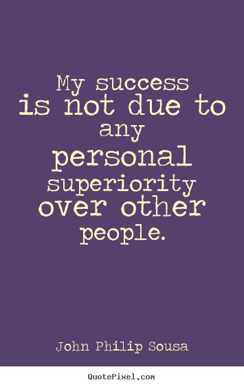 John Philip Sousa's quote #3