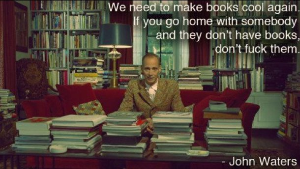 John Waters quote #1