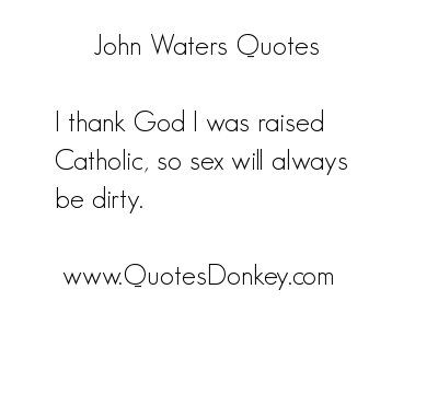 John Waters quote #2