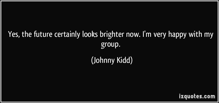 Johnny Kidd's quote #1
