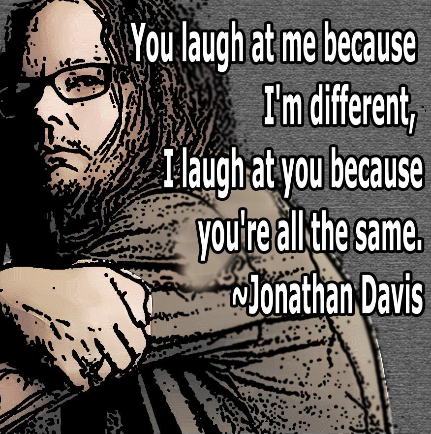 Jonathan Davis's quote #7