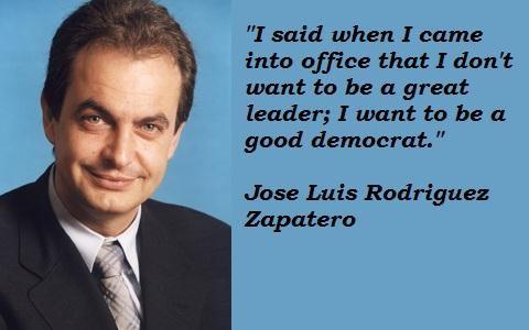 Jose Luis Rodriguez Zapatero's quote #4