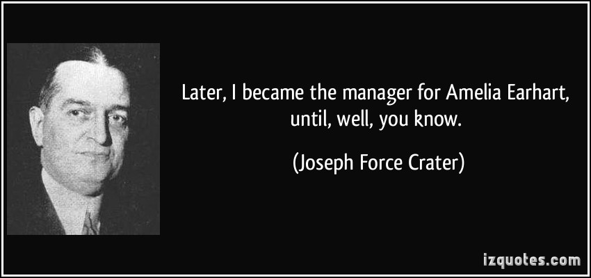 Joseph Force Crater's quote #3