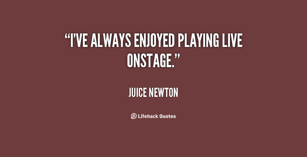 Juice Newton's quote #7