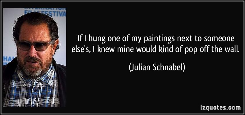 Julian Schnabel's quote #1