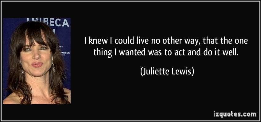 Juliette Lewis's quote #6