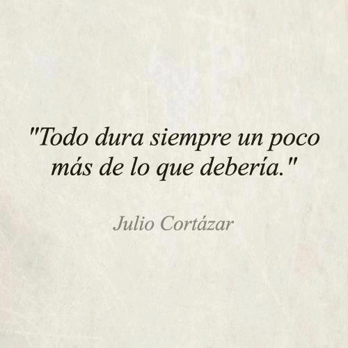 Julio Cortazar's quote #2