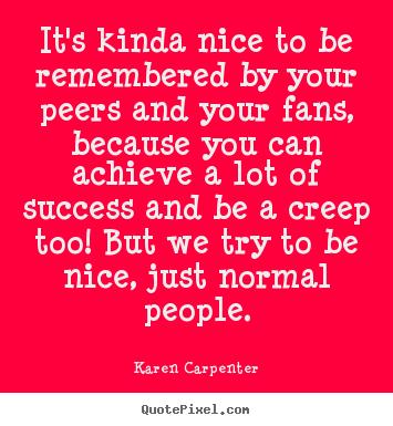 Karen Carpenter's quote #4