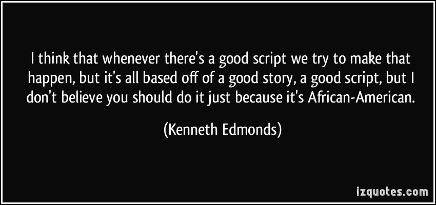 Kenneth Edmonds's quote #3