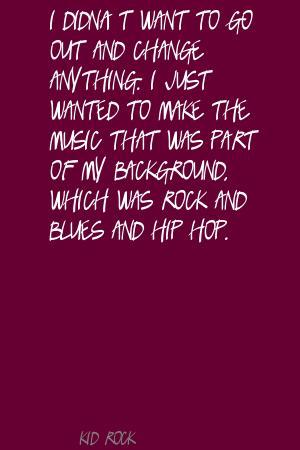 Kid Rock's quote #6