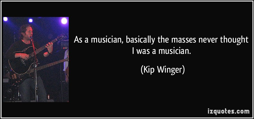 Kip Winger's quote #1