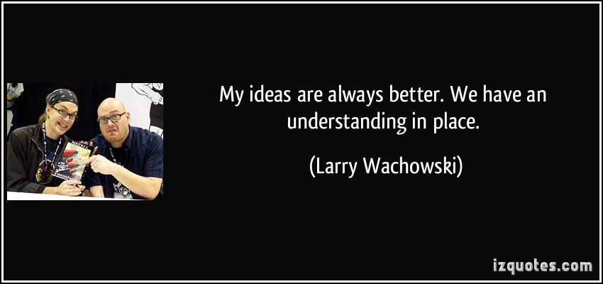Larry Wachowski's quote #2